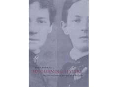 Sojourning sisters: The lives and letters of Jessie and Annie McQueen