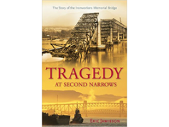 Tragedy at Second Narrows: The story of the Ironworkers Memorial Bridge