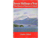 Seven Shillings a year: The history of Vancouver Island