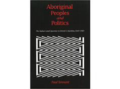 Aboriginal people and politics: The Indian land question in British Columbia, 1849-1989