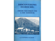Discovering Deroche: From Nicomen to Lake Errock by Daphne Sleigh