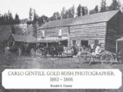 Carlo Gentile Gold Rush Photographer by Ron Greene