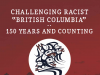 Challenging Racist British Columbia: 150 Years and Counting